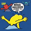 Neue Helden (Braucht das Land)/EAV