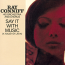 SAY IT WITH MUSIC (A PIECE OF LATIN)/Ray Conniff & His Orchestra & Chorus