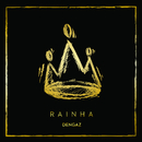 Rainha/Dengaz