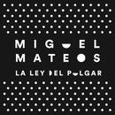 La Ley del Pulgar/Miguel Mateos