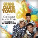 Desde el Día en Que te Fuiste (Version Salsa) feat.Gilberto Santa Rosa/ChocQuibTown