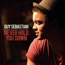 Never Hold You Down (Radio Mix)/Guy Sebastian