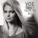 Don't Talk To Me/Voe