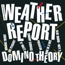 Domino Theory/Weather Report