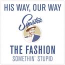Somethin' Stupid/The Fashion