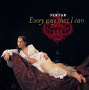 Every Way That I Can/Sertab Erener