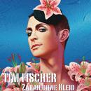 Zarah ohne Kleid/Tim Fischer