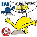 Neue Helden braucht das Land - Live in Graz/EAV