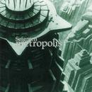 Metropolis/Seigmen