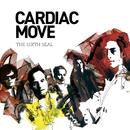 The Sixth Seal/Cardiac Move