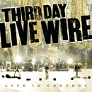 Live Wire/Third Day