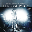 """""""New York City Moves To The Sound Of L.A."""" EP/Funeral Party"""