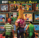 The Privilege Of Power/Riot