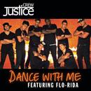 Dance With Me (Radio Edit) feat.Flo Rida/Justice Crew