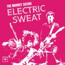 Electric Sweat/The Mooney Suzuki