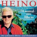 Einmal am Rhein - Heino singt die schönsten Weinlieder/Heino