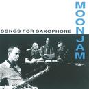 Songs For Saxophone/Moonjam
