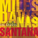 Evolution Of The Groove/Miles Davis