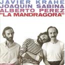 La Mandragora/Javier Krahe Joaquin Sabina & Alberto Pérez