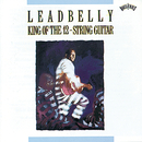 King Of The Twelve-String Guitar/Leadbelly