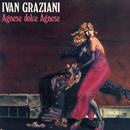 Agnese Dolce Agnese/Ivan Graziani