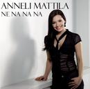 Ne Na Na Na/Anneli Mattila