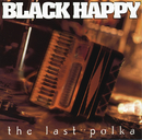 The Last Polka/Black Happy