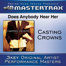 Does Anybody Hear Her [Performance Tracks]/Casting Crowns