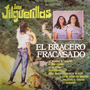 El Bracero Fracasado/Las Jilguerillas