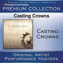 Casting Crowns Premium Collection [Performance Tracks]/Casting Crowns
