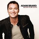 Ready For Love/Adam Brand