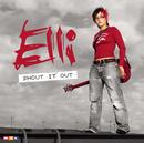 Shout It Out/Elli