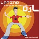 Latino Apresenta as Aventuras de DJ L - Festa no Apê/Latino