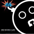World Time Bomb/One Second 2 Late