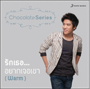 Rak Thoe Yak Choe Khao (Album Version)/Warm Puthipat Kulprecharset