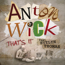 That's It feat.Evelyn Thomas/Anton Wick