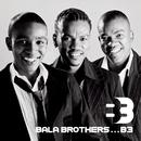 B3/Bala Brothers