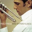 Kind Of Porgy And Bess/Paolo Fresu