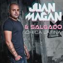 Chica Latina/Juan Magan & Salgado