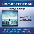 Always Enough/Casting Crowns