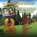 Serie De Coleccion 16 Autenticos Exitos/Las Hermanas Padilla