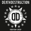 Fuck Yeah/Death Destruction