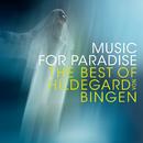 Music for Paradise - The Best of Hildegard von Bingen/Sequentia