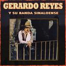 Gerardo Reyes Y Su Banda Sinaloense/Gerardo Reyes
