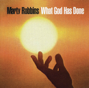 What God Has Done/Marty Robbins