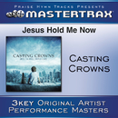 Jesus, Hold Me Now/Casting Crowns