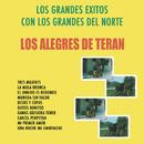 Los Grandes Exitos Con Los Grandes Del Norte/Los Alegres de Terán