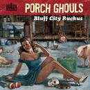 Bluff City Ruckus/Porch Ghouls