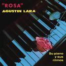 Rosa/Agustín Lara