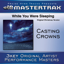 While You Were Sleeping (Original Christmas Version) [Performance Tracks]/Casting Crowns
